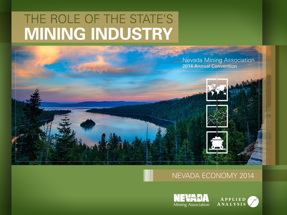 Nevada Mining Association Nevada Economy 2014: The Role of the State's Mining Industry