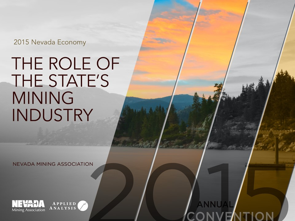 Nevada Mining Association Nevada Economy 2015: The Role of the State's Mining Industry